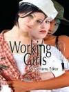Working Girls - Tracey Shellito, Rakelle Valencia, Crystal Barela