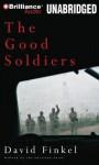 The Good Soldiers - David Finkel, Mark Boyett