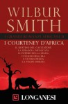 I grandi romanzi africani II. I Courteney d'Africa - Wilbur Smith, Giampiero Hirzer, Carlo Brera