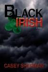 Black Irish - Casey Sherman