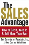 The Sales Advantage: How to Get It, Keep It, and Sell More Than Ever - Dale Carnegie