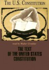 The Text of the United States Constitution: The U.S. Constitution (Audio Classics) - George H. Smith, Walter Cronkite