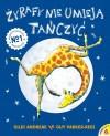Żyrafy nie umieją tańczyć - Giles Andreae, Guy Parker-Rees