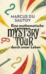 Eine mathematische Mystery Tour durch unser Leben (German Edition) - Marcus du Sautoy, Stephan Gebauer