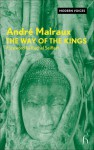 The Way of the Kings - André Malraux, Howard Curtis, Rachel Seiffert