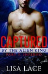 Captured by the Alien King Part 3: Inferno: A BBW SciFi Alien Serial Romance - Lisa Lace