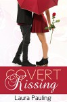 Covert Kissing (Prom Impossible Book 3) - Laura Pauling