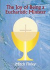 The Joy of Being a Eucharistic Minister - Mitch Finley
