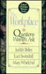 Workplace: Questions Women Ask (Today's Christian Woman) - Judith Briles, Luci Swindoll, Mary Whelchel