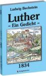 Luther - Ein Gedicht - Ludwig Bechstein, Susanne Schmidt-Knaebel, Kai Lehmann