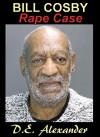 Bill Cosby Rape Case - D.E. Alexander