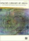 Singer's Library of Arias: Medium High Voice - Patrick M. Liebergen