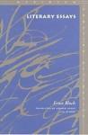 Literary Essays - Ernst Bloch, Andrew Joron