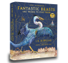 Fantastic Beasts and Where to Find Them Illustrated Edition - Newt Scamander, J.K. Rowling, Olivia Lomenech Gill