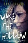 Wake the Hollow - Gaby Triana