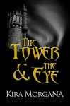 The Tower and the Eye: A Quintology - Kira Morgana