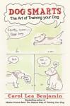 Dog Smarts: The Art of Training Your Dog - Carol Lea Benjamin
