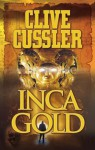 Inca Gold (Dirk Pitt Series #12) - Clive Cussler