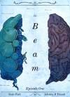 The Beam: Episode 1 - Sean Platt, Johnny B. Truant
