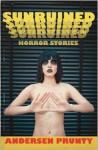 Sunruined: Horror Stories - Andersen Prunty