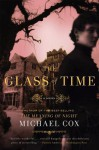 The Glass of Time: The Secret Life of Miss Esperanza Gorst - Michael Cox