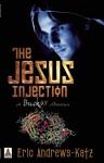 The Jesus Injection - Eric Andrews-Katz