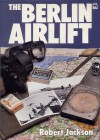 The Berlin Airlift - Robert Jackson