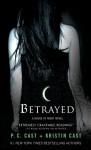 Betrayed: A House of Night Novel - P.C. Cast, Kristin Cast