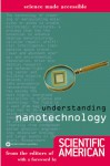 Understanding Nanotechnology - Editors of Scientific American Magazine