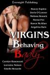 Virgins Behaving Badly - Stacey Espino, Doris O'Connor, Melissa Hosack, Alyssa Fox, Raven McAllan, Angelina Rain, Carolyn Rosewood, Lorraine Nelson, Giselle Renarde