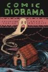 Comic Diorama: Collected Comics - Grant Reynolds