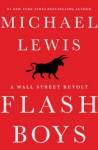 Flash Boys: A Wall Street Revolt - Michael Lewis, Dylan Baker