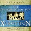 The Persian Expedition - Xenophon, Pat Bottino
