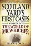 Scotland Yard's First Cases - Joan Lock