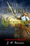The Sword Of Righteousness [Guardian Of The Seventh Realm Part 4] - J.W. Baccaro