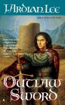 Outlaw Sword - J. Ardian Lee