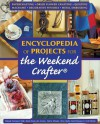 Encyclopedia of Projects for the Weekend Crafter - Terry Taylor, Valerie Van Arsdale Shrader, Karol Kavaya, Vicki Skemp, Jim Gentry, Sheila Ennis, Yolanda Carranza Valle