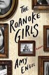 The Roanoke Girls: A Novel - Amy Engel