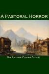 A Pastoral Horror - Cathy Dobson, Arthur Conan Doyle