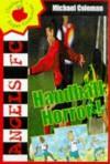 Handball Horror - Michael Coleman, Nick Adabzis