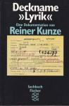 """Deckname """"Lyrik"""": Eine Dokumentation - Reiner Kunze"""
