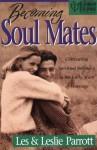 Becoming Soul Mates - Les Parrott III, Leslie Parrott