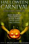 Halloween Carnival Volume 3 - Kelley Armstrong, Kate Maruyama, Michael McBride, Taylor Grant, Brian James Freeman