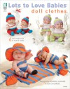Lots to Love Babies® Doll Clothes - Frances Hughes, Sue Childress