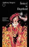 Śmierć w Deptford - Anthony Burgess