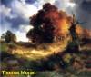 239 Color Paintings of Thomas Moran - American Landscape Painter (February 12, 1837 - August 25, 1926) - Jacek Michalak, Thomas Moran
