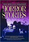 The World's Greatest Horror Stories - Charles Dickens, Stephen Jones, Dave Carson