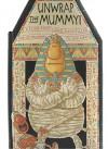 Unwrap the Mummy! a Four-Foot-long, Fact-Filled, Pop-Up Mummy to Explore! - Ian Dicks