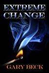 Extreme Change - Gary Beck