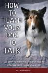 How to Teach Your Dog to Talk - Arthur J. Haggerty